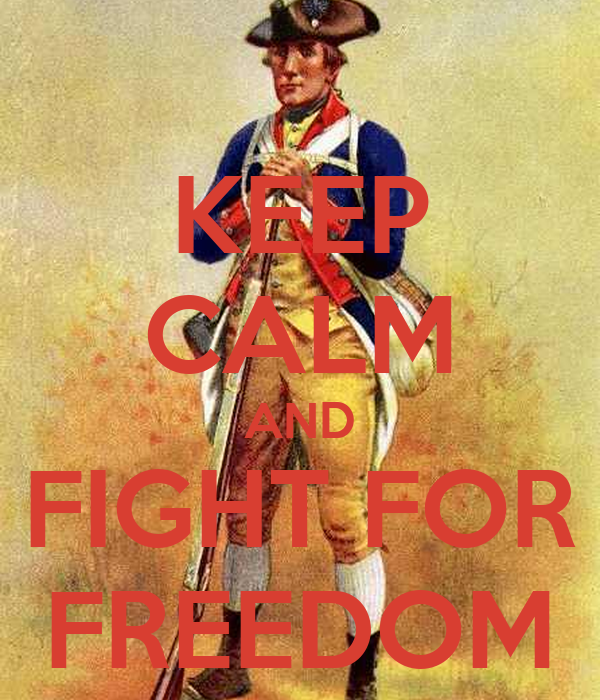 KEEP CALM AND FIGHT FOR FREEDOM