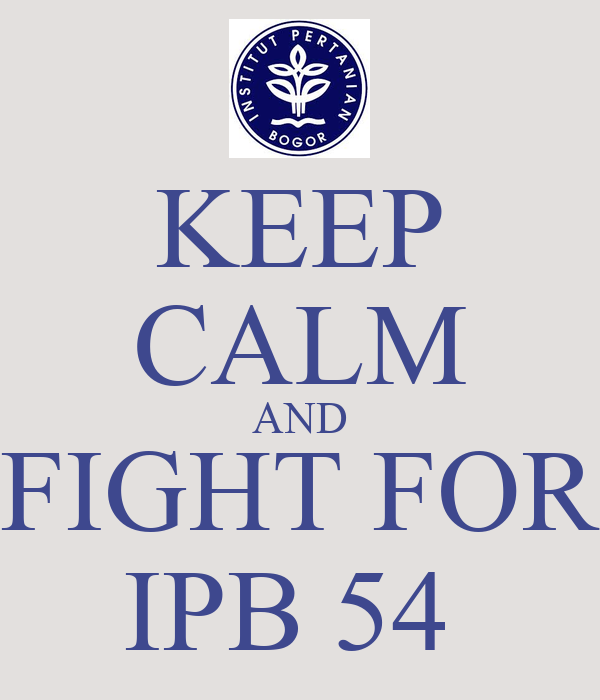 KEEP CALM AND FIGHT FOR IPB 54