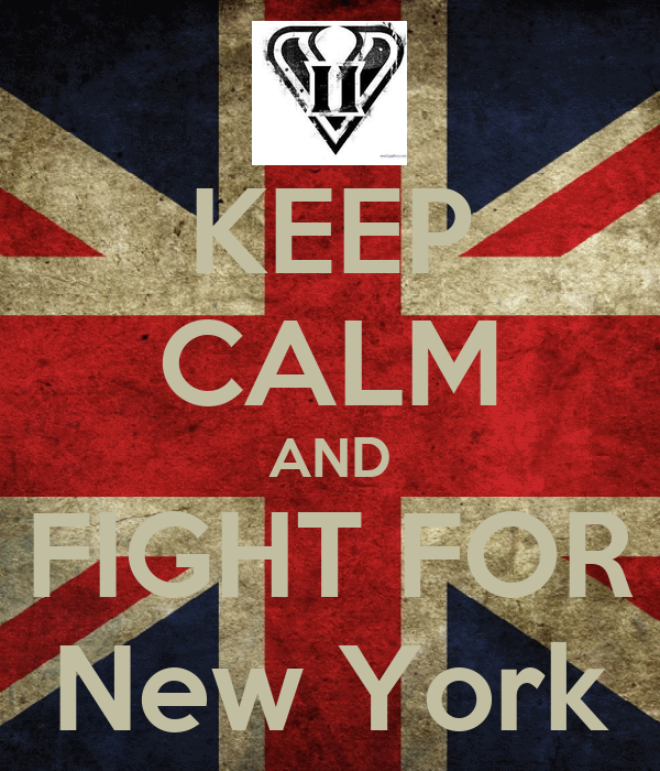 KEEP CALM AND FIGHT FOR New York