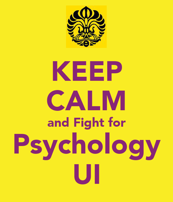 KEEP CALM and Fight for Psychology UI