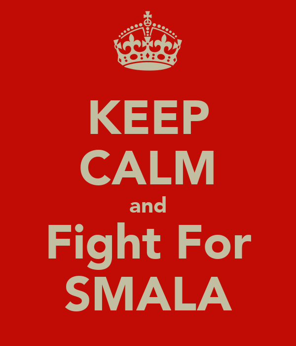 KEEP CALM and Fight For SMALA