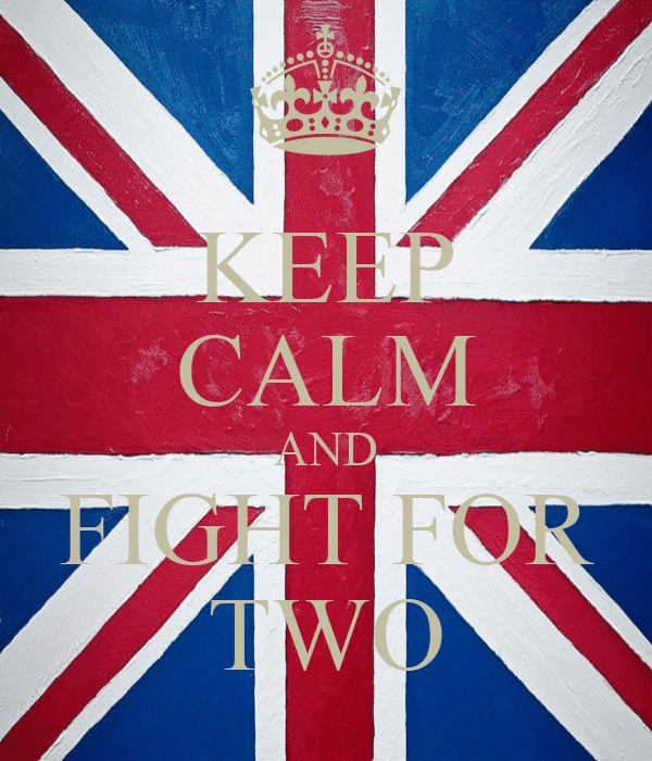 KEEP CALM AND FIGHT FOR TWO