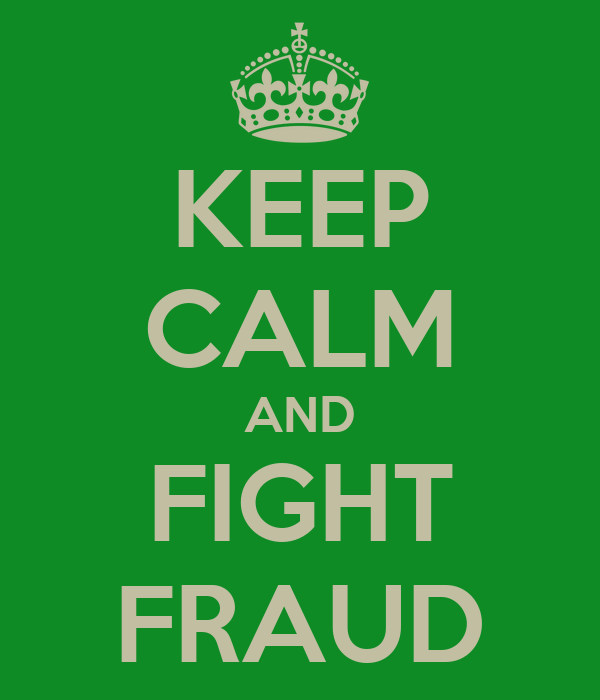 KEEP CALM AND FIGHT FRAUD