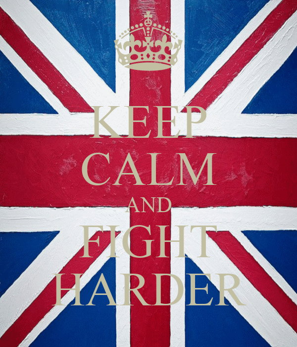 KEEP CALM AND FIGHT HARDER