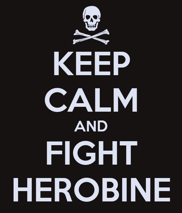 KEEP CALM AND FIGHT HEROBINE