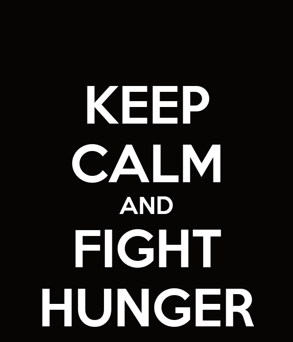 KEEP CALM AND FIGHT HUNGER