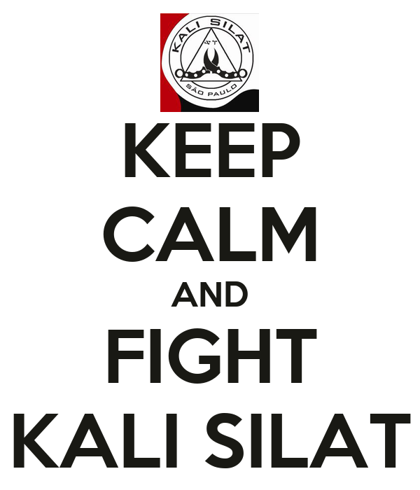 KEEP CALM AND FIGHT KALI SILAT