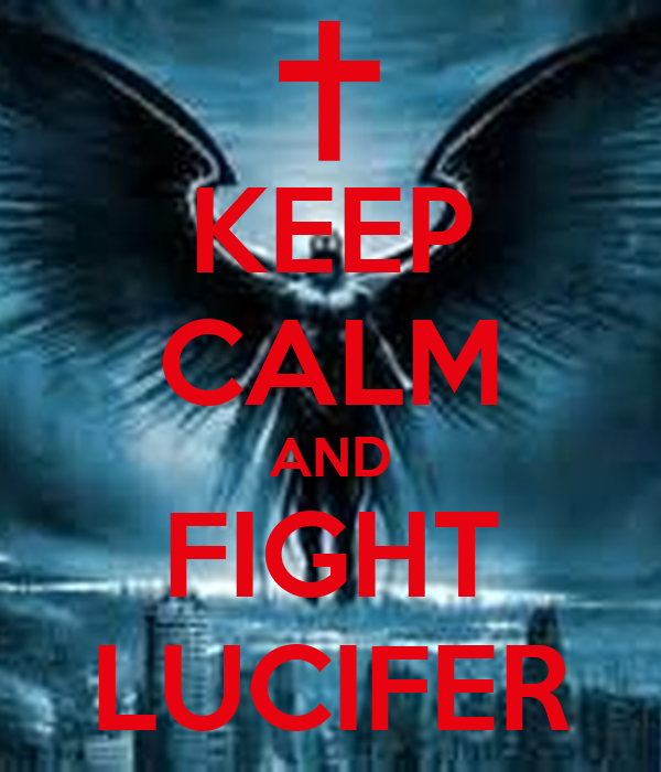 KEEP CALM AND FIGHT LUCIFER