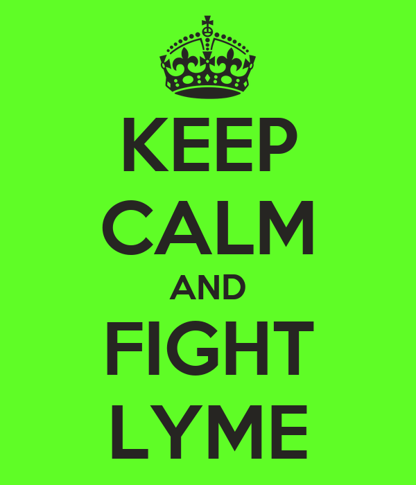 KEEP CALM AND FIGHT LYME
