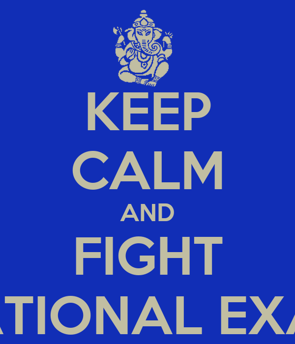 KEEP CALM AND FIGHT NATIONAL EXAM