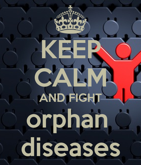 KEEP CALM AND FIGHT orphan  diseases