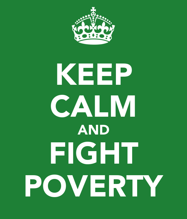 KEEP CALM AND FIGHT POVERTY