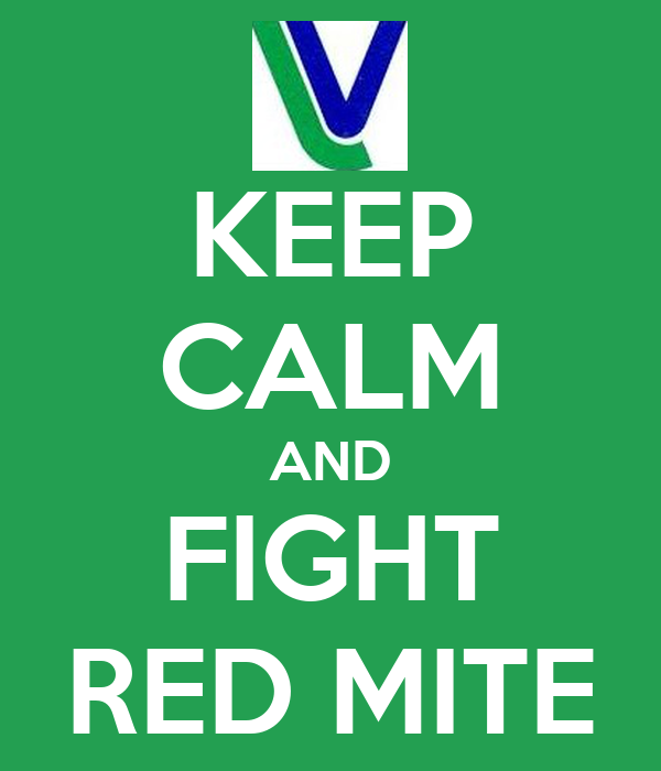 KEEP CALM AND FIGHT RED MITE
