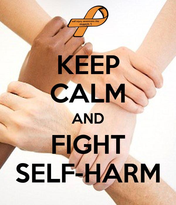 KEEP CALM AND FIGHT SELF-HARM