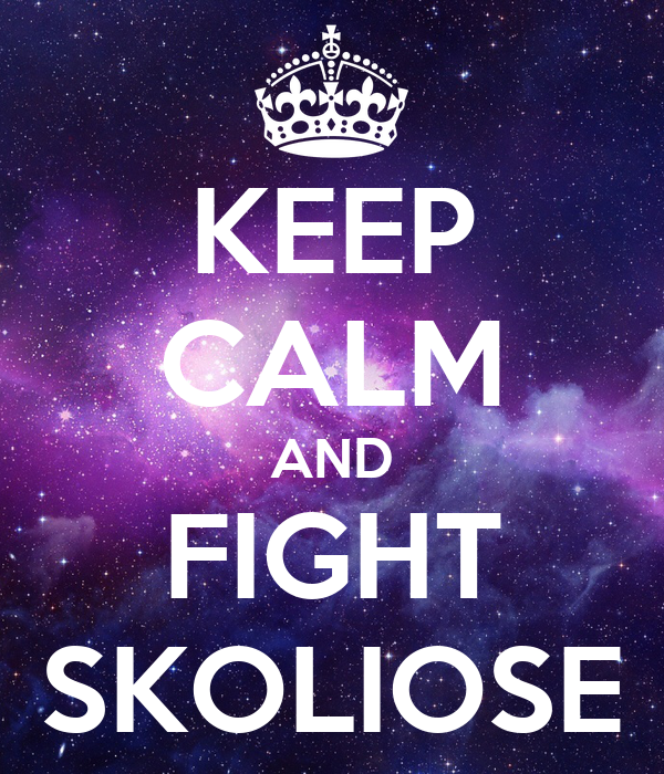 KEEP CALM AND FIGHT SKOLIOSE