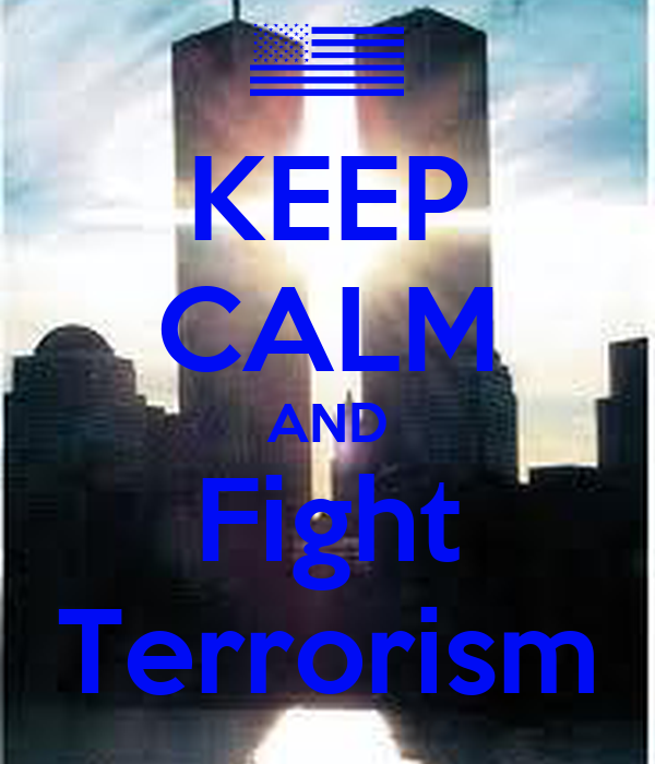 KEEP CALM AND Fight Terrorism
