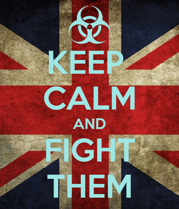 KEEP  CALM AND FIGHT THEM