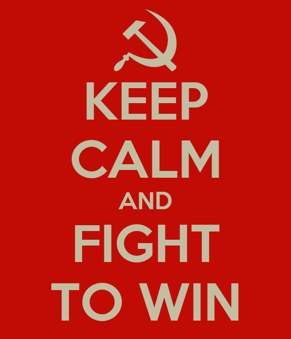 KEEP CALM AND FIGHT TO WIN
