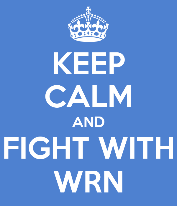 KEEP CALM AND FIGHT WITH WRN