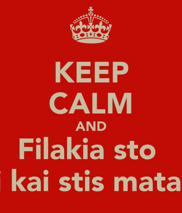 KEEP CALM AND Filakia sto  Pipi kai stis matares