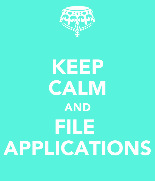 KEEP CALM AND FILE  APPLICATIONS