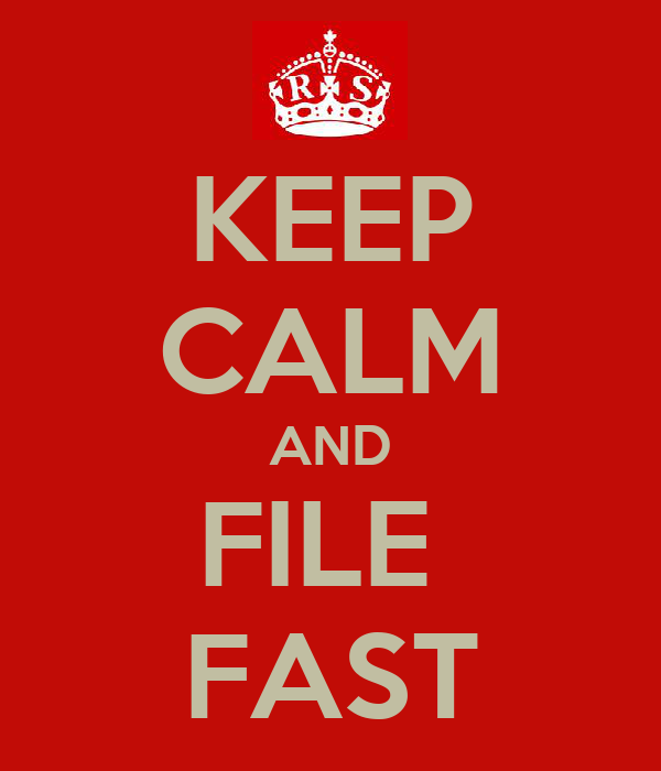 KEEP CALM AND FILE  FAST