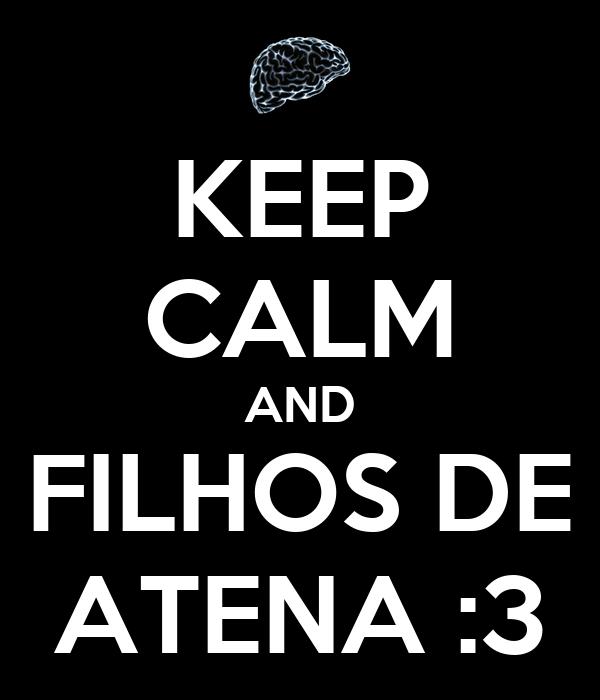 KEEP CALM AND FILHOS DE ATENA :3