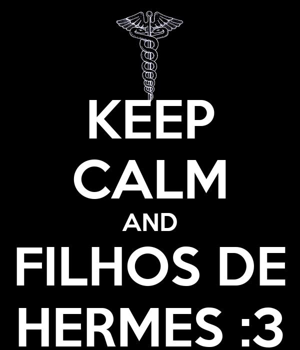 KEEP CALM AND FILHOS DE HERMES :3