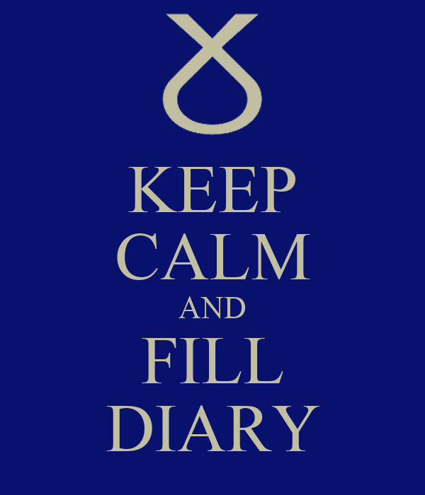 KEEP CALM AND FILL DIARY