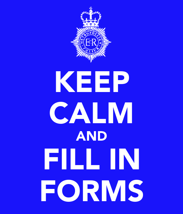 KEEP CALM AND FILL IN FORMS