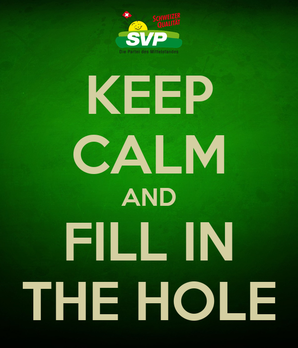 KEEP CALM AND FILL IN THE HOLE