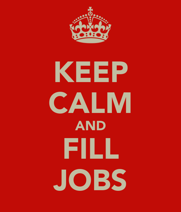 KEEP CALM AND FILL JOBS