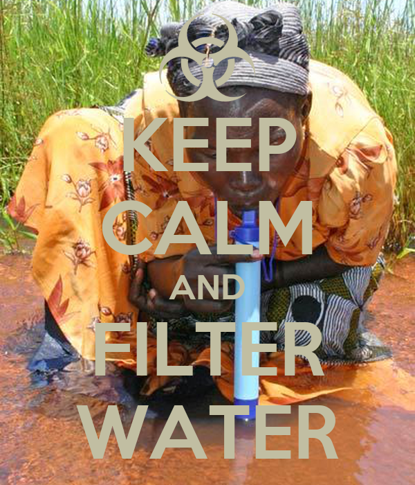 KEEP CALM AND FILTER WATER