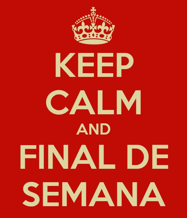 KEEP CALM AND FINAL DE SEMANA