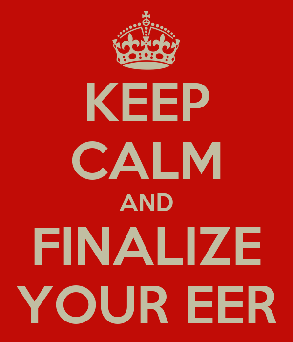 KEEP CALM AND FINALIZE YOUR EER