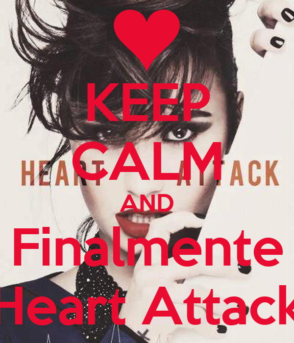 KEEP CALM AND Finalmente Heart Attack