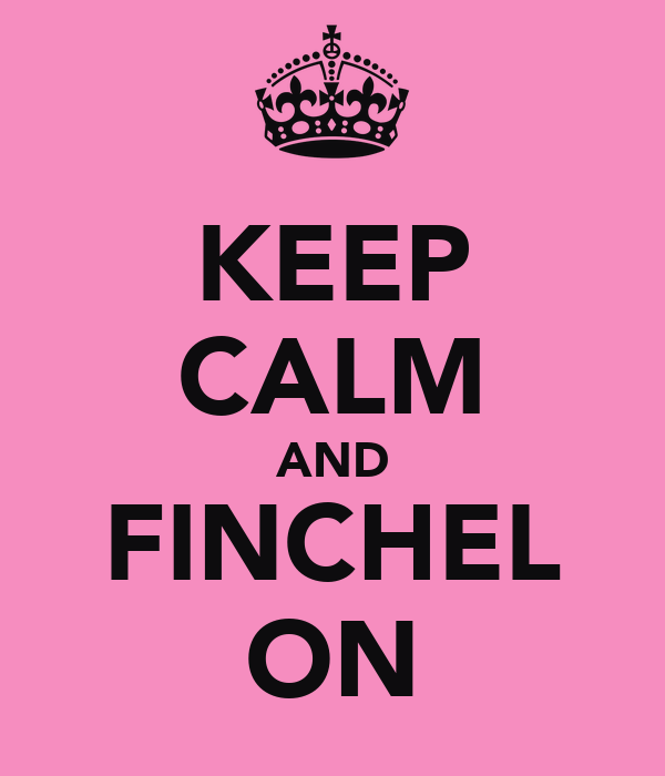KEEP CALM AND FINCHEL ON