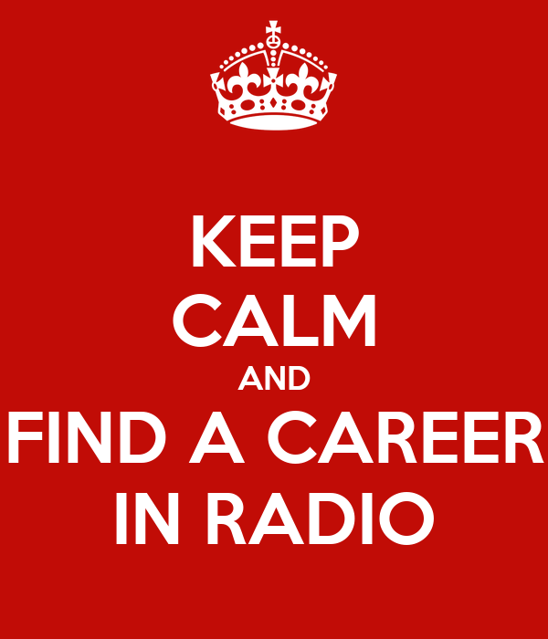 KEEP CALM AND FIND A CAREER IN RADIO