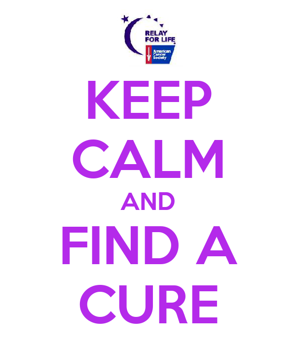 KEEP CALM AND FIND A CURE