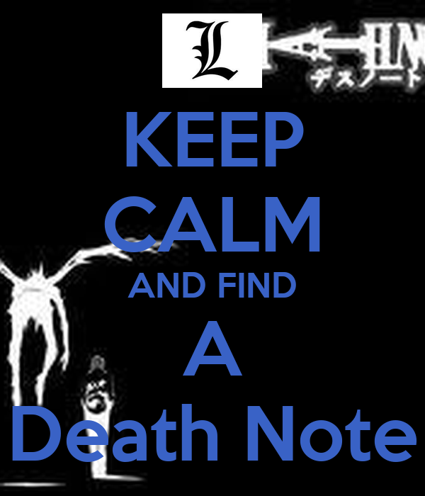 KEEP CALM AND FIND A Death Note
