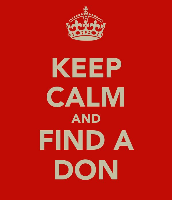 KEEP CALM AND FIND A DON