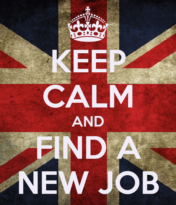 KEEP CALM AND FIND A NEW JOB