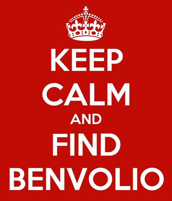 KEEP CALM AND FIND BENVOLIO