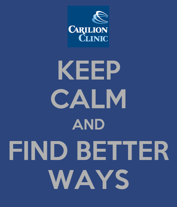KEEP CALM AND FIND BETTER WAYS
