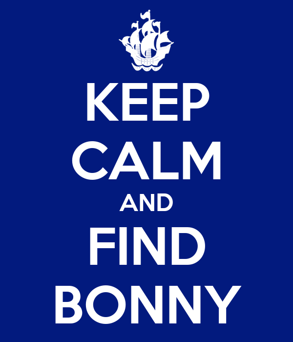 KEEP CALM AND FIND BONNY