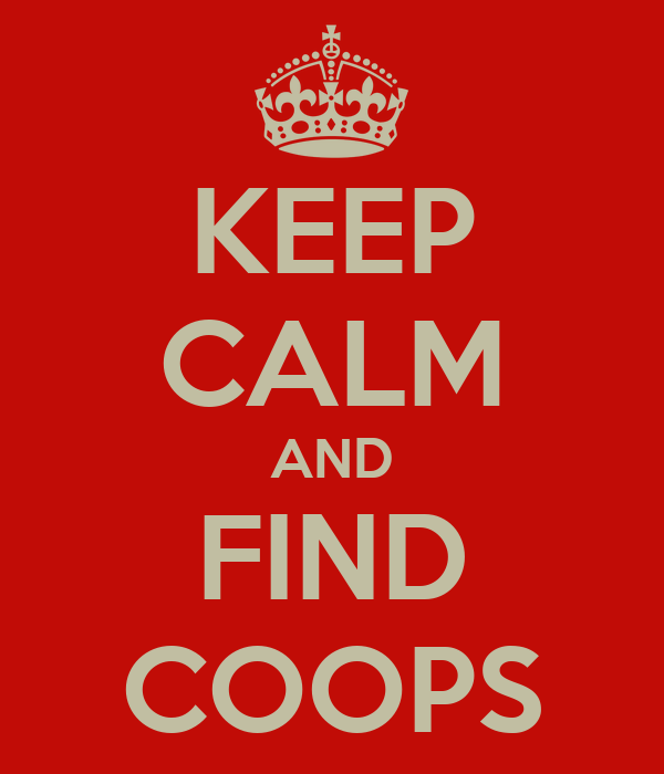 KEEP CALM AND FIND COOPS