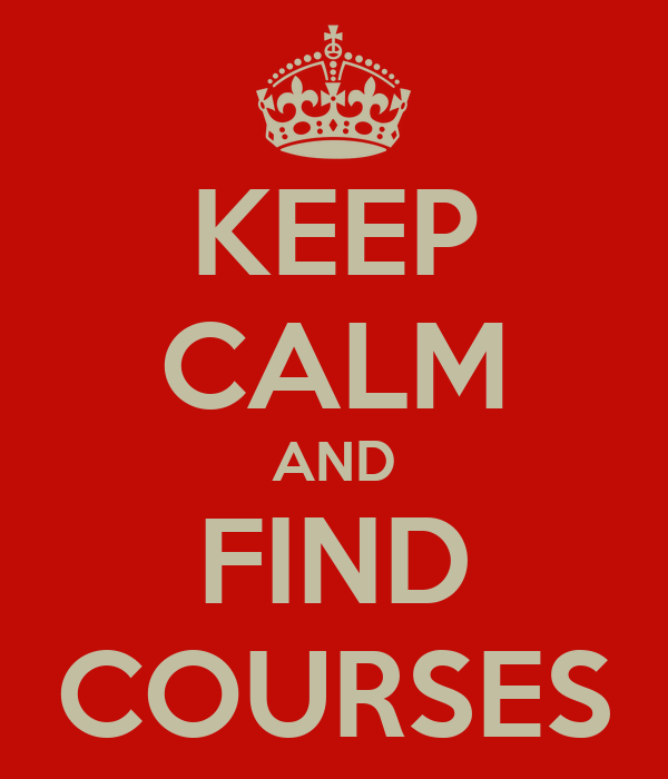 KEEP CALM AND FIND COURSES