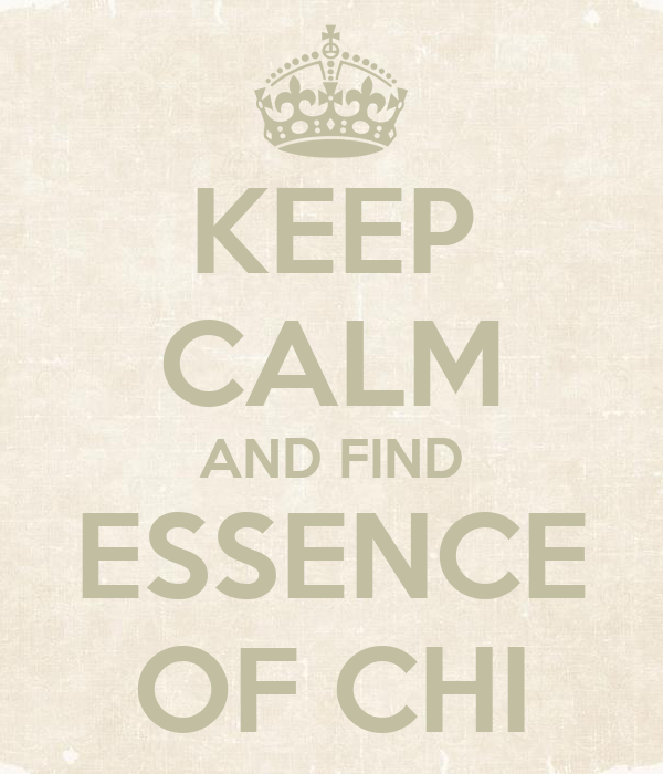 KEEP CALM AND FIND ESSENCE OF CHI