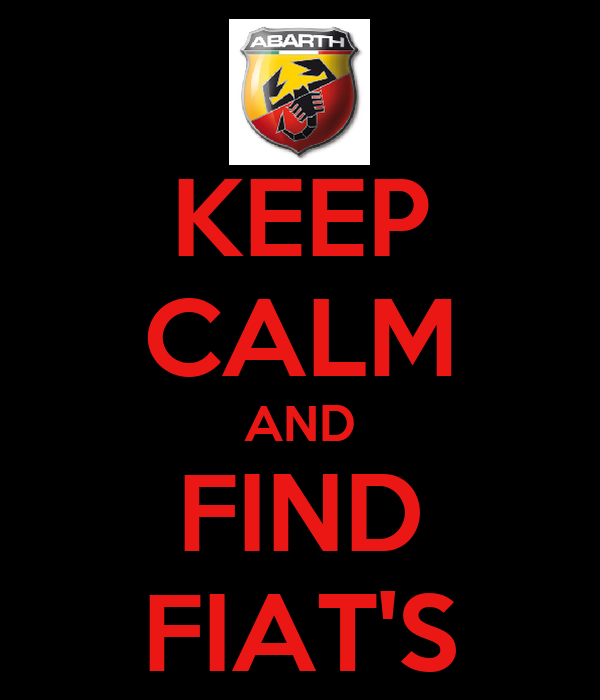 KEEP CALM AND FIND FIAT'S