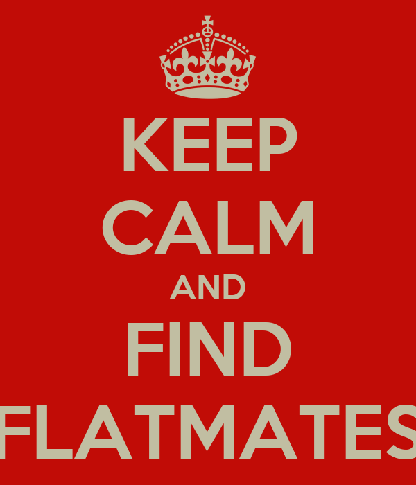 KEEP CALM AND FIND FLATMATES